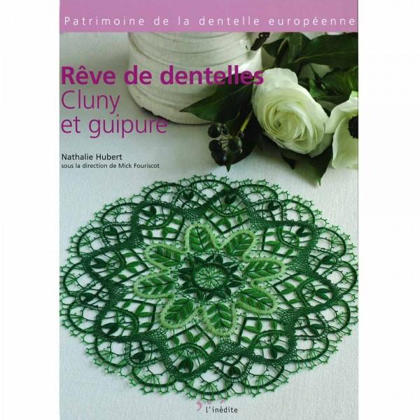 Livre : Rêve de dentelles Cluny et guipure