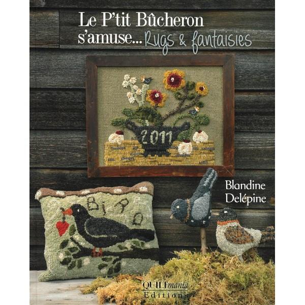 Livre : Le p'tit bûcheron s'amuse... Rugs et fantaisie