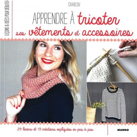 Livre : Apprendre à tricoter ses vêtements et accessoires