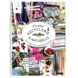 Livre : Ma petite recyclerie créative et naturelle