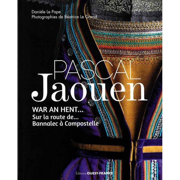 Livre : Pascal Jaouen, War an hent - Sur la route de Bannalec à Compostelle